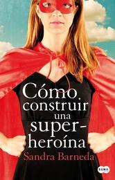Cómo+construir+una+superheroína