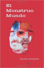 Reseña de El monstruo mundo, de Azucena Hernández