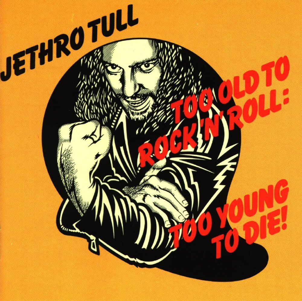 Jethro-Tull-Too-Old-To-Rock-N-Roll-Too-Young-To-Die